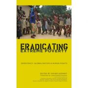Eradicating Extreme Poverty: Democracy, Globalisation and Human Rights ( Editura: Pluto Press/Books Outlet, Autor: Xavier Godinot ISBN 9780745331973 )