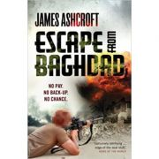 Escape from Baghdad (Editura: Virgin Books/Books Outlet, Autor: James Ashcroft ISBN 9781905264889 )