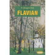 Flavian volumul 1 (Editura: Sophia, Autor: Alexandru Torik ISBN 978-973-136-613-5)