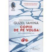 Copiii de pe Volga(Editura: Humanitas, Autor: Guzel Iahina ISBN 978-606-779-646-9)