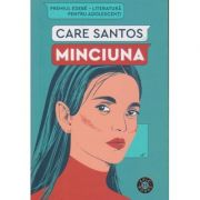 Minciuna(Editura: Humanitas, Autor: Care Santos ISBN 978-973-50-6722-9)