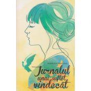 Jurnalul unui suflet vindecat(Editura: Atman, Autor: Andreea Diaconu ISBN 9786068758312)