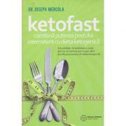 Ketofast/ combina puterea postului intermitent cu dieta ketogenica (Editura: Atman, Autor: Joseph Mercola ISBN 9786068758565)