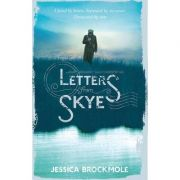 Letters from Skye ( Editura: Hutchinson/Books Outlet, Autor: Jessica Brockmole ISBN 9780091944636 )