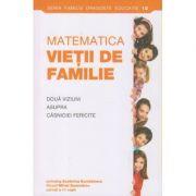 Matematica vietii de familie(Editura: Sophia, Autor(i): Ecaterina Burmistrova, Mihail Burmistrov ISBN 9789731367293)