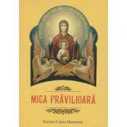 Mica pravalioara(Editura: Cartea Ortodoxa ISBN 978-606-383-0)