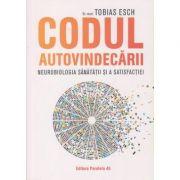 Codul autovindecarii(Editura: Paralela 45, Autor: Tobias Esch ISBN 978-973-47-3188-6)