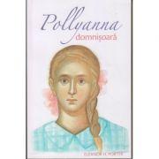 Pollyanna Domnisoara(Editura: Sophia, Autor: Eleanor H. Porter ISBN 9789731364575)