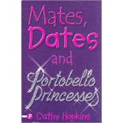 Mates, Dates and Portobello Princesses 3 ( Editura: Piccadilly Press/Books Outlet, Autor: Cathy Hopkins ISBN 9781853406645 )