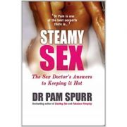 Steamy Sex: The Sex Doctor's Guide to Keeping it Hot ( Editura: JR Books/Books Outlet, Autor: Dr. Pam Spurr ISBN 9781907532245 )
