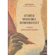 Stiinta Medicinei Duhovnicesti (Editura: Sophia, Autor: Ierotheos Mitropolit al Nafpaktosului ISBN 978-973-136-568-8)