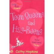 Teen Queens and Has-Beens (Truth, Dare, Kiss or Promise) 3 ( Editura: Piccadilly Press/Books Outlet, Autor: Cathy Hopkins ISBN 9781853407970 )