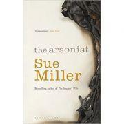 The Arsonist ( Editura: Bloomsbury/Books Outlet, Autor: Sue Miller ISBN 9781408857229 )