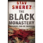 The Black Monastery ( Editura: Faber and Faber, Autor: Stav Sherez ISBN 9780571244829 )