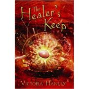The Healer's Keep ( Editura: David Fickling Books/Books Outlet, Autor: Victoria Hanley ISBN 9780385604147 )