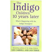 The Indigo Children: 10 Years Later ( Editura: Hay House/Books Outlet, Autor: Lee Carroll, Jan Tober ISBN 9781848500778 )
