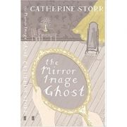 The Mirror Image Ghost ( Editura: Faber and Faber /Books Outlet, Autor: Catherine Storr ISBN 9780571237609 )