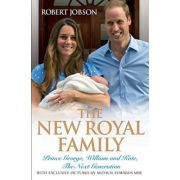 The New Royal Family: Prince George, William and Kate, the Next Generation ( Editura: John Blake/Books Outlet, Autor: Robert Jobson ISBN 9781782194569 )