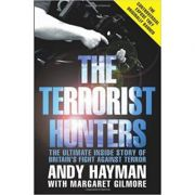 The Terrorist Hunters ( Editura: Bantam Press/Books Outlet, Autori: Andy Hayman, Margaret Gilmore ISBN 9780593065860 )