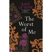 The Worst of Me ( Editura: Piccadilly Press/Books Outlet, Autor: Kate le Vann ISBN 9781848120457 )