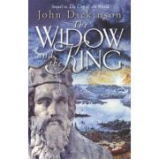 The Widow and the King ( Editura: Gardners Books/Books Outlet, Autor: John Dickinson ISBN 9780385608381 )