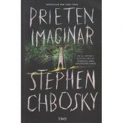 Prieten imaginar(Editura: Trei, Autor: Stephen Chbosky ISBN 978-606-40-0727-8)