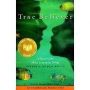 True Believer (Make Lemonade Trilogy) ( Editura: Faber and Faber/Books Outlet, Autor: Virginia Euwer Wolff ISBN 9780571207428 )