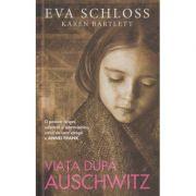 Viata dupa Auschwitz (Editura: Rao, Autor: Eva Schloss ISBN 9786060062707)