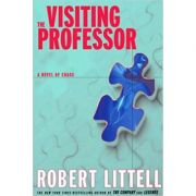 Visiting Professor: A Novel of Chaos ( Editura: The Overlook Press/Books Outlet, Autor: Robert Littell ISBN 9780715636121 )