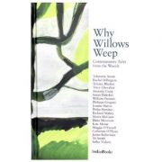 Why Willows Weep: Contemporary Tales from the Woods ( Editura: IndieBooks /Books Outlet, Autori: Tahmima Anam, Rachel Billington, Terence Blacker ISBN 9781908041326)