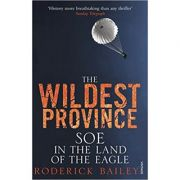 Wildest Province ( Editura: Vintage/Books Outlet, Autor: Roderick Bailey ISBN 9781845950712 )