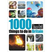 1000 Things to do in Britain ( Editura: Time Out/Books Outlet, Autor: Time Out Guides Ltd ISBN 9781846700811 )