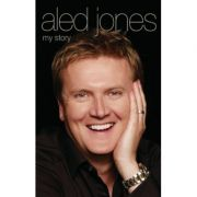 Aled Jones - My Story ( Editura: John Blake/Books Outlet, Autor: Aled Jones ISBN 9781782194705 )