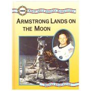 Great 20th Century Expeditions - Armstrong Lands on the Moon ( Editura: Zoe Books/Books Outlet, Autor: Gordon Charleston ISBN 9781874488316 )