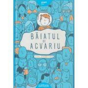 Baiatul de acvariu (Editura: Arthur, Autor: Lisa Thompson ISBN 9786067886283)