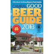 CAMRA's Good Beer Guide 2013 ( Editura: CAMRA Books/Books Outlet, Autor: Roger Protz ISBN 9781852492908 )