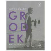 Grodek(Editura: Art, Autor Georg Trakl ISBN 978-606-710-691-6)