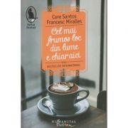 Cel mai frumos loc din lume e chiar aici(Editura: Humanitas, Autor(i): Care Santos, Francesc Miralles ISBN 9786067791600)