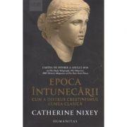 Epoca inutnecarii(Editura: Humanitas, Autor: Catherine Nixey ISBN 978-973-50-6604-6)