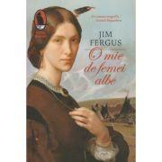 O mie de femei albe(Editura: Humanitas, Autor: Jim Fergus ISBN 978-606-779-231-7)