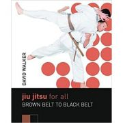 Jiu Jitsu for All: Brown Belt to Black Belt ( Editura: A&C Black Publishers/Books Outlet, Autor: David Walker ISBN 9780713684865 )