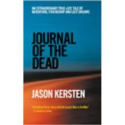 Journal of the Dead ( Editura: Ebury Press/Books Outlet, Autor: Jason Kersten ISBN 9780091878511 )