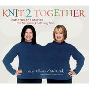 Knit 2 Together: Patterns and Stories for Serious Knitting Fun ( Editura: Harry N. Abrams/Books Outlet, Autor: Tracey Ullman, Mel Clark, Eric Axene ISBN 9781584795346 )