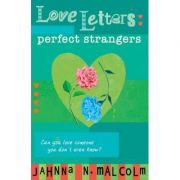 Perfect Strangers (Love Letters) ( Editura: Simon & Schuster Ltd/Books Outlet, Autor: Jahnna N. Malcolm ISBN 9781407123929 )