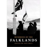 Memories of the Falklands ( Editura: Biteback Publishing/Books Outlet, Autor: Iain Dale ISBN 9781849542371 )