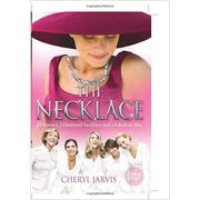 THE NECKLACE: A True Story of 13 Women, 1 Diamond Necklace and a Fabulous Idea (Editura: Harper True/Books Outlet, Autor: Cheryl Jarvis ISBN 9780007268856 )