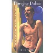 Paradise Palace (Editura: Millivres Prowler Group/Books Outlet, Autor: Peter Slater ISBN 9781902644189)