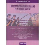 Gramatica limbii romane pentru examene volumul 1 (Autor: Alexandru Petricica ISBN 978-973-0-31366-6)