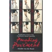 Pounding the Pavement ( Editura: Random House Australia/Books Outlet, Autor: Jennifer Van Der Kwast ISBN 9781863254731 )