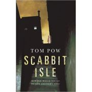 Scabbit Isle ( Editura: Random House Children's Books /Books Outlet, Autor: Tom Pow ISBN 9780552549868 )